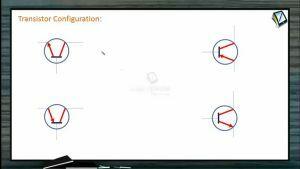 Semiconductors - Transistor Configuration (Session 2)