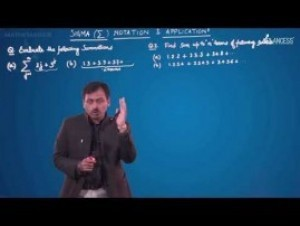 Sequences And Series - Sigma E Notation Application-II Video By Plancess