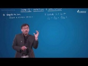 Sequences And Series - Sigma E Notation Application-III Video By Plancess
