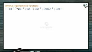 Sets, Relations And Functions - Inverse Trigonometric Functions (Session 4)