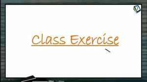 Thermodynamics - Class Exercise (Session 18)