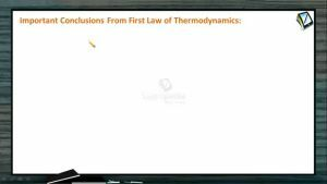 Thermodynamics - Conclusions From First Law (Session 3)