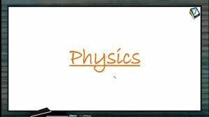 Thermodynamics - Ideal Gas Equation (Session 11)