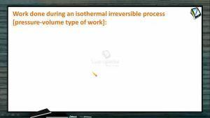 Thermodynamics - Pressure Volume Type Of Work (Session 2)