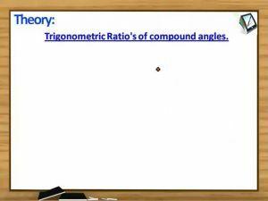 Trigonometric Ratios And Transformations - Theorem 2 (Session 7)