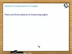 Trigonometric Ratios And Transformations - Three Different Systems Of Measurement Angle (Session 1)