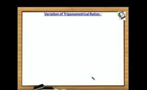 Trigonometric Ratios And Transformations - Variation Of Trigonometric Functions In Table (Session 5)
