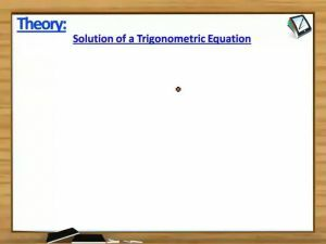 Trigonometry - Solution Of A Trigonometric Equation Theorem1 With Example (Session 1)