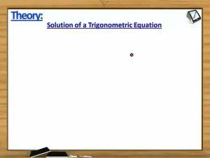 Trigonometry - Solution Of A Trigonometric Equation Theorem2 With Example (Session 1)