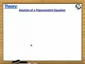 Trigonometry - Solution Of A Trigonometric Equation Theorem4 With Example (Session 1)