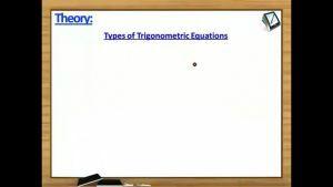 Trigonometry - Types Of Trigonometric Equations (Session 2)