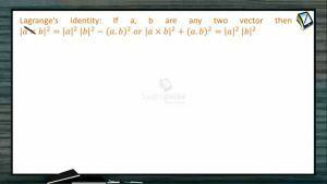 Vectors - Lagranges Identity (Session 6 & 7)