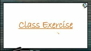 Work, Power And Energy - Class Exercise (Session 3)