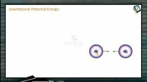 Work, Power And Energy - Gravitational Potential Energy (Session 6)