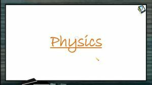 Work, Power And Energy - Kinetic Energy (Session 4)