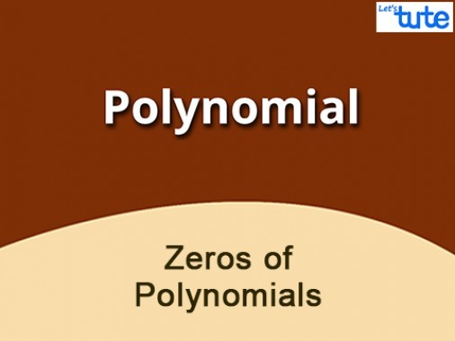 Class 9 Mathematics - Zeros Of A Polynomials Video by Lets Tute