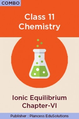 JEE & NEET Chemistry Class 11 Ionic Equilibrium Topic-6 Video Lectures By Plancess EduSolutions