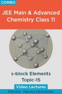 JEE & NEET Chemistry Class 11 - s-block Elements Topic-15 Video Lectures By Plancess EduSolutions