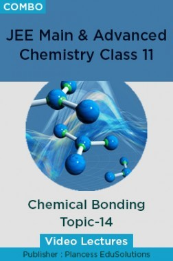 JEE & NEET Chemistry Class 11 - Chemical Bonding Topic-14 Video Lectures By Plancess EduSolutions
