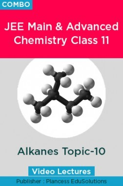 JEE & NEET Chemistry Class 11 - Alkanes Topic-10 Video Lectures By Plancess EduSolutions
