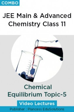JEE & NEET Chemistry Class 11 - Chemical Equilibrium Topic-5 Video Lectures By Plancess EduSolutions