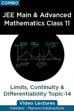 JEE Main & Advanced Mathematics Class 11 - Limits, Continuity & Differentiability Topic-14 Video Lectures By Plancess EduSolutions