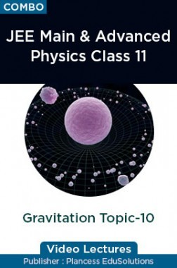 JEE & NEET Physics Class 11 - Gravitation Topic-10 Video Lectures By Plancess EduSolutions