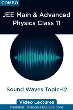 JEE & NEET Physics Class 11 - Sound Waves Topic-12 Video Lectures By Plancess EduSolutions