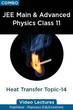 JEE & NEET Physics Class 11 - Heat Transfer Topic-14 Video Lectures By Plancess EduSolutions
