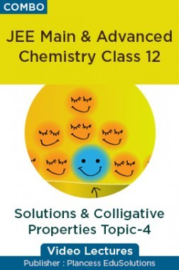 JEE & NEET Chemistry Class 12 - Solutions And Colligative Properties Topic-4 Video Lectures By Plancess EduSolutions