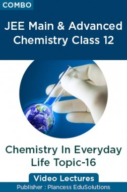 JEE Main & Advanced Chemistry Class 12 - Chemistry In Everyday Life Topic-16 Video Lectures By Plancess EduSolutions