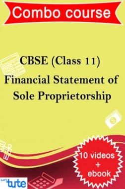 Combo : Financial Statement Of Sole Propreitorship For Class XI CBSE HSC By Let's Tute
