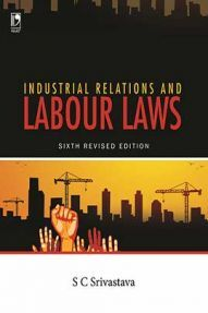 Industrial Relations and Labour Laws - 6th Edn