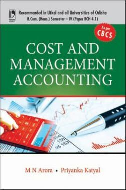 Cost And Management Accounting (For Utkal University, Odisha)