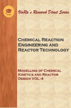 Modelling of Chemical kinetics and reactor Design Vol IV