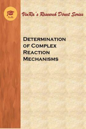 Determination of Complex Reaction Mechanisms Final