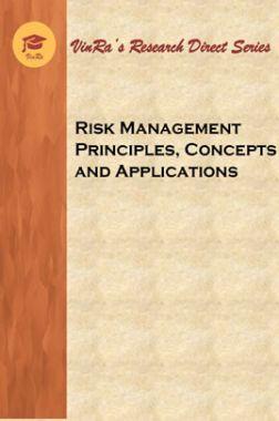 Risk Management Principles, Concepts and Applications