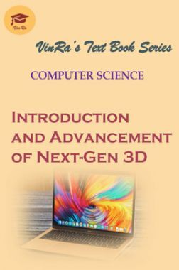Computer Science  Introduction and Advancement of Next-Gen 3D