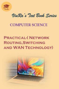 Computer Science Practical-( Network Routing,Switching & WAN Technology)