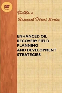 Enhanced Oil Recovery Field Planning and Development Strategies