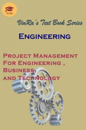 Project Management For Engineering, Business, and Technology