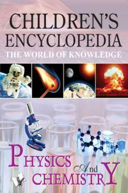 Children's Encyclopedia - Physics And Chemistry