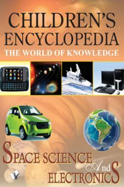 Children's Encyclopedia - Space Science And Electronics