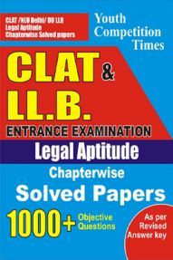 CLAT & LLB Entrance Examination Legal Aptitude Chapterwise Solved Papers