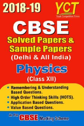 CBSE All India & Delhi Physics Solved Papers & Sample Papers For 2018-19